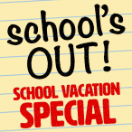 School's Out - School Vacation Special