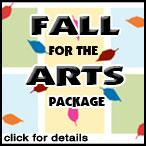 Fall for the Arts Package